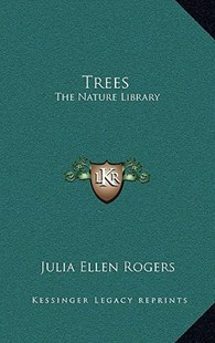 Trees by Julia Ellen Rogers (9781166136260) - HardCover - Modern & Contemporary Fiction Literature