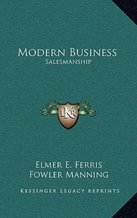 Modern Business by Elmer E Ferris, Fowler Manning (9781166136581) - HardCover - Modern & Contemporary Fiction Literature