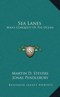Sea Lanes by Martin D Stevers, Jonas Pendlebury (9781166136642) - HardCover - Modern & Contemporary Fiction Literature