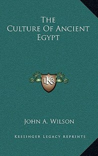 The Culture of Ancient Egypt by John A Wilson (9781166136949) - HardCover - Modern & Contemporary Fiction Literature