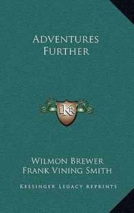 Adventures Further by Wilmon Brewer, Frank Vining Smith (9781166137083) - HardCover - Modern & Contemporary Fiction Literature