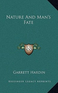 Nature and Man's Fate by Garrett Hardin (9781166137403) - HardCover - Modern & Contemporary Fiction Literature