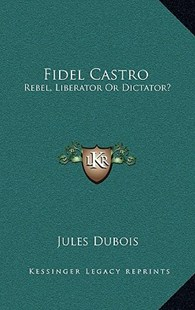 Fidel Castro by Jules DuBois (9781166137687) - HardCover - Modern & Contemporary Fiction Literature