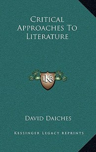 Critical Approaches to Literature by David Daiches (9781166137830) - HardCover - Modern & Contemporary Fiction Literature