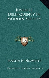 Juvenile Delinquency in Modern Society by Martin H Neumeyer (9781166138387) - HardCover - Modern & Contemporary Fiction Literature