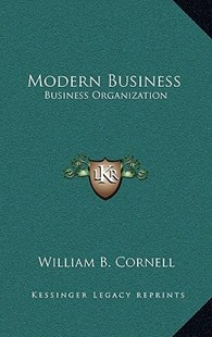 Modern Business by William B Cornell (9781166138639) - HardCover - Modern & Contemporary Fiction Literature