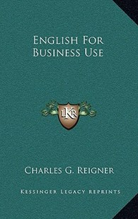 English for Business Use by Charles G Reigner (9781166139025) - HardCover - Modern & Contemporary Fiction Literature