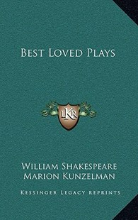 Best Loved Plays by William Shakespeare, Marion Kunzelman (9781166139049) - HardCover - Modern & Contemporary Fiction Literature
