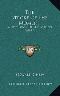 The Stroke of the Moment by Oswald Chew (9781166139933) - HardCover - Modern & Contemporary Fiction Literature