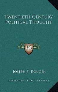 Twentieth Century Political Thought by Joseph S Roucek (9781166140359) - HardCover - Modern & Contemporary Fiction Literature
