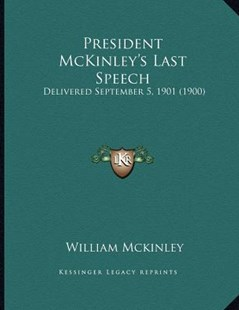 President McKinley's Last Speech by William McKinley (9781166140731) - PaperBack - Modern & Contemporary Fiction Literature