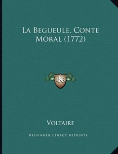 La Begueule, Conte Moral (1772) by Voltaire (9781166141097) - PaperBack - Modern & Contemporary Fiction Literature