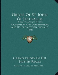 Order of St. John of Jerusalem by Grand Priory in the British Realm (9781166141127) - PaperBack - Modern & Contemporary Fiction Literature