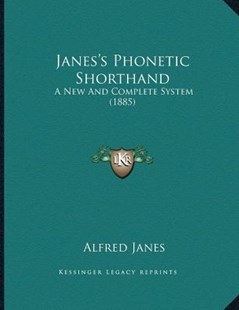 Janes's Phonetic Shorthand by Alfred Janes Dip Dip (9781166141363) - PaperBack - Modern & Contemporary Fiction Literature