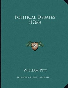 Political Debates (1766) by William Pitt (9781166142131) - PaperBack - Modern & Contemporary Fiction Literature