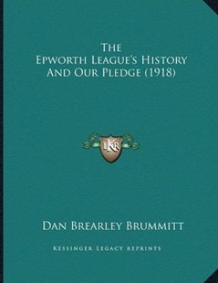 The Epworth League's History and Our Pledge (1918) by Dan Brearley Brummitt (9781166143763) - PaperBack - Modern & Contemporary Fiction Literature