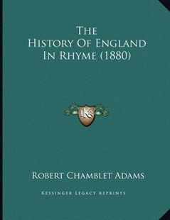 The History of England in Rhyme (1880) by Robert Chamblet Adams (9781166143794) - PaperBack - Modern & Contemporary Fiction Literature