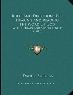 Rules and Directions for Hearing and Reading the Word of God by Daniel Burgess (9781166144180) - PaperBack - Modern & Contemporary Fiction Literature