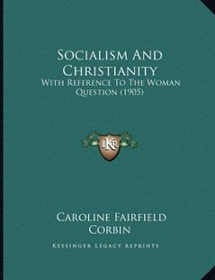 Socialism and Christianity by Caroline Fairfield Corbin (9781166144210) - PaperBack - Modern & Contemporary Fiction Literature