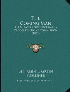 The Coming Man by Benjamin L Green Publisher (9781166144272) - PaperBack - Modern & Contemporary Fiction Literature