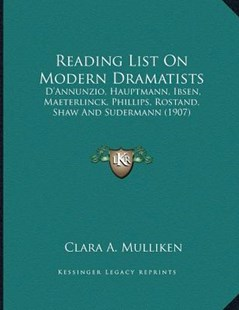 Reading List on Modern Dramatists by Clara A Mulliken (9781166145286) - PaperBack - Modern & Contemporary Fiction Literature