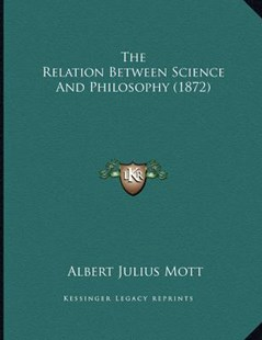 The Relation Between Science and Philosophy (1872) by Albert Julius Mott (9781166145743) - PaperBack - Modern & Contemporary Fiction Literature