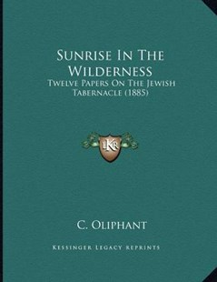 Sunrise in the Wilderness by C Oliphant (9781166146030) - PaperBack - Modern & Contemporary Fiction Literature