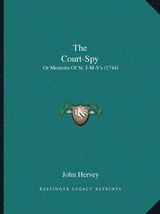 The Court-Spy by John Hervey (9781166146672) - PaperBack - Modern & Contemporary Fiction Literature