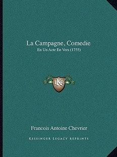 La Campagne, Comedie by Francois Antoine Chevrier (9781166146894) - PaperBack - Modern & Contemporary Fiction Literature