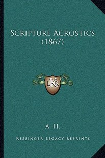 Scripture Acrostics (1867) by A H (9781166147358) - PaperBack - Modern & Contemporary Fiction Literature