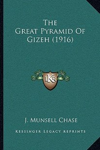 The Great Pyramid of Gizeh (1916) by J Munsell Chase (9781166147396) - PaperBack - Modern & Contemporary Fiction Literature