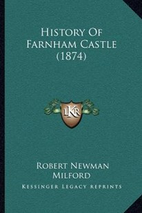 History of Farnham Castle (1874) by Robert Newman Milford (9781166147990) - PaperBack - Modern & Contemporary Fiction Literature
