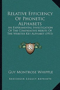 Relative Efficiency of Phonetic Alphabets by Guy Montrose Whipple (9781166148638) - PaperBack - Modern & Contemporary Fiction Literature