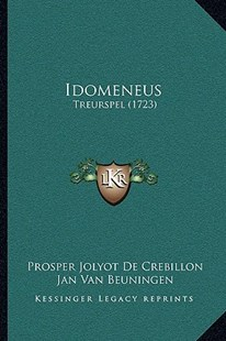 Idomeneus by Prosper Jolyot De Crebillon, Jan Van Beuningen, Jacob Voordaagh (9781166150129) - PaperBack - Modern & Contemporary Fiction Literature