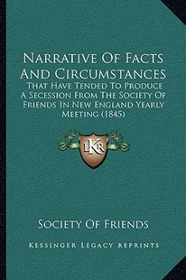 Narrative of Facts and Circumstances by Society of Friends (9781166150167) - PaperBack - Modern & Contemporary Fiction Literature