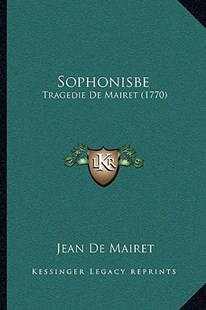 Sophonisbe by Jean De Mairet (9781166150723) - PaperBack - Modern & Contemporary Fiction Literature