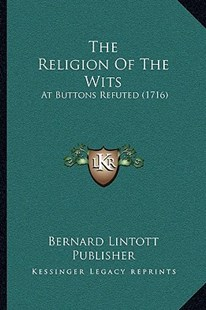 The Religion of the Wits by Bernard Lintott Publisher (9781166150853) - PaperBack - Modern & Contemporary Fiction Literature