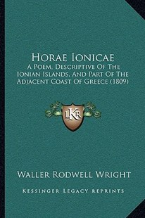 Horae Ionicae by Waller Rodwell Wright (9781166150945) - PaperBack - Modern & Contemporary Fiction Literature