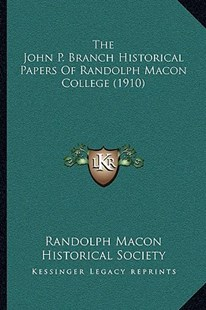 The John P. Branch Historical Papers of Randolph Macon College (1910) by Randolph Macon Historical Society (9781166151355) - PaperBack - Modern & Contemporary Fiction Literature