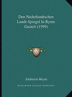 Den Nederlandtschen Landt-Spiegel in Ryme Gestelt (1599) by Zacharias Heyns (9781166151720) - PaperBack - Modern & Contemporary Fiction Literature