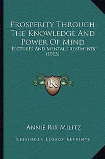 Prosperity Through the Knowledge and Power of Mind by Annie Rix Militz (9781166153571) - PaperBack - Modern & Contemporary Fiction Literature