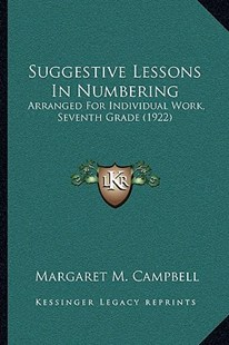 Suggestive Lessons in Numbering by Margaret M Campbell (9781166153632) - PaperBack - Modern & Contemporary Fiction Literature