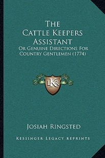 The Cattle Keepers Assistant by Josiah Ringsted (9781166153649) - PaperBack - Modern & Contemporary Fiction Literature