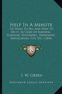 Help in a Minute by J W Green (9781166155933) - PaperBack - Modern & Contemporary Fiction Literature