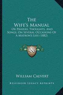The Wife's Manual by William Calvert (9781166156176) - PaperBack - Modern & Contemporary Fiction Literature