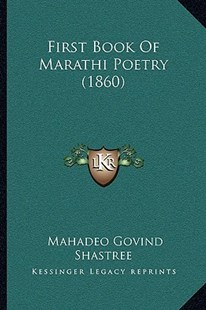 First Book of Marathi Poetry (1860) by Mahadeo Govind Shastree (9781166156527) - PaperBack - Modern & Contemporary Fiction Literature