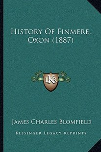 History of Finmere, Oxon (1887) by James Charles Blomfield (9781166156558) - PaperBack - Modern & Contemporary Fiction Literature