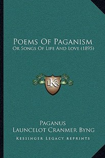 Poems of Paganism by Paganus, Launcelot Cranmer Byng (9781166156695) - PaperBack - Modern & Contemporary Fiction Literature