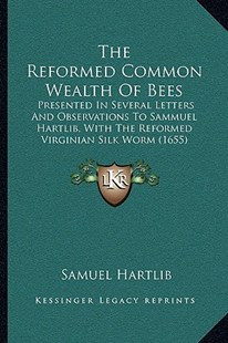 The Reformed Common Wealth of Bees by Samuel Hartlib (9781166156824) - PaperBack - Modern & Contemporary Fiction Literature