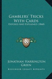 Gamblers' Tricks With Cards by Jonathan Harrington Green (9781166156886) - PaperBack - Modern & Contemporary Fiction Literature
